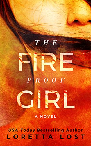 Sophie's only friend was Cole Hunter. He became her everything: brother, protector, and partner in crime.  When news of Cole's murder reaches Sophie, she completely snaps…  The Fireproof Girl by Loretta Lost