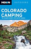 Moon Outdoors Colorado Camping: The Complete Guide to Tent and RV Camping