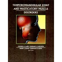 Temporomandibular Joint and Masticatory Muscle Disorder by George A. Zarb (1995-01-06)