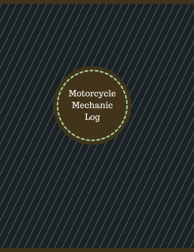 Motorcycle Mechanic Log (Logbook, Journal - 126 pages, 8.5 x 11 inches): Motorcycle Mechanic Logbook (Professional Cover, Large) (Manchester Designs/Record Books)