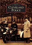 img - for Cleveland Police (OH) (Images of America) by Cleveland Police Historical Society (2005-08-15) book / textbook / text book