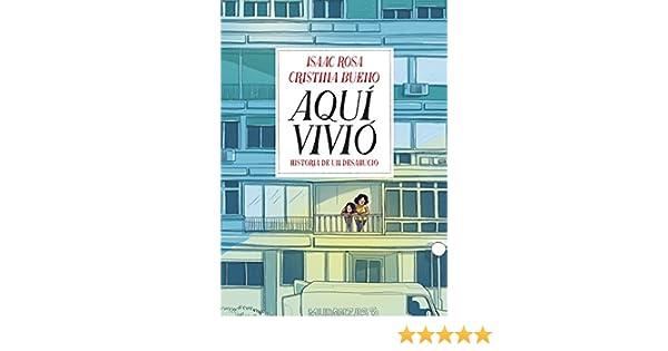 Aquí vivió: Historia de un desahucio eBook: Isaac Rosa, Cristina Bueno: Amazon.es: Tienda Kindle