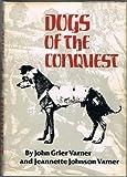 Dogs of the Conquest, John G. Varner and Jeannette J. Varner, 0806117931