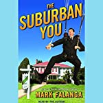 The Suburban You: Reports from the Home Front | Mark Falanga