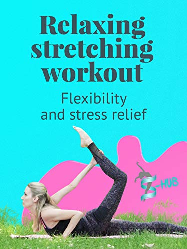 Relaxing stretching workout. Flexibility and stress relief.