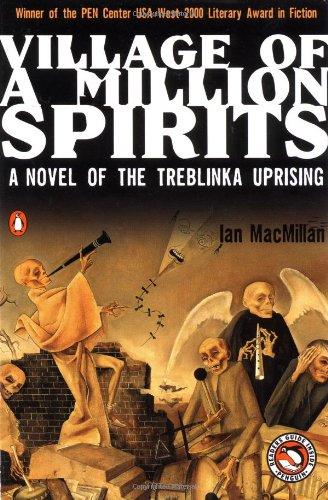 Village of a Million Spirits: A Novel of the Treblinka Uprising pdf epub