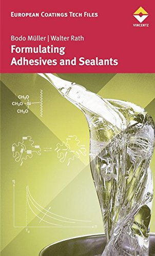 Formulating Adhesives and Sealants (European Coatings Tech Files)