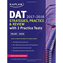 DAT 2017-2018 Strategies, Practice & Review with 2 Practice Tests: Online + Book