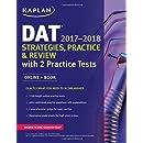 DAT 2017-2018 Strategies, Practice & Review with 2 Practice Tests: Online + Book (Kaplan Test Prep)