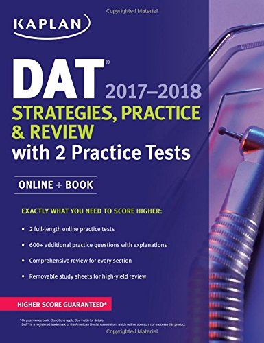 DAT 2017-2018 Strategies, Practice & Review with 2 Practice Tests: Online + Book (Kaplan Test Prep)