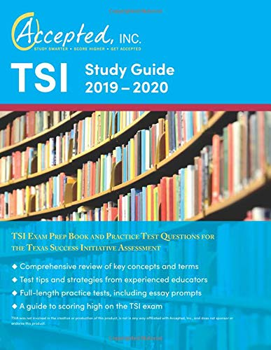 TSI Study Guide 2019-2020 TSI Exam Prep Book and Practice Test Questions for the Texas Success Initiative Assessment [Accepted, Inc. TSI Exam Prep Team] (Tapa Blanda)