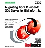Migrating from Microsoft SQL Server to IBM Informix by IBM Redbooks (2010) Paperback