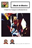 img - for Back To Basics: Critical Care Transport Certification Review book / textbook / text book