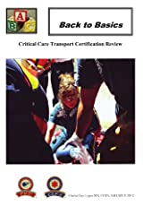 Back To Basics: Critical Care Transport Certification Review By: Orchid Lee Lopez