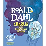 Charlie and the Great Glass Elevator | Roald Dahl