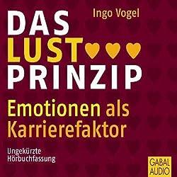 Das Lust-Prinzip. Emotionen als Karrierefaktor