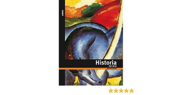 Historia del arte, Bachillerato - 9788423665518: Amazon.es: Edebé, Obra Colectiva: Libros