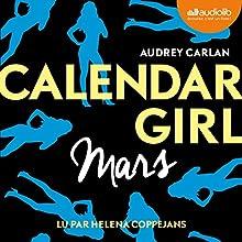 Mars (Calendar Girl 3) | Livre audio Auteur(s) : Audrey Carlan Narrateur(s) : Helena Coppejans