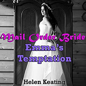 Mail Order Bride: Emma's Temptation Audiobook