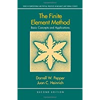 The Finite Element Method: Basic Concepts and Applications, Second Edition (Series in Computational and Physical Processes in Mechanics and Thermal Sciences)