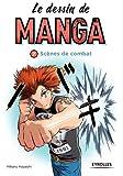Le dessin de manga, vol. 7 -  Scènes de combats