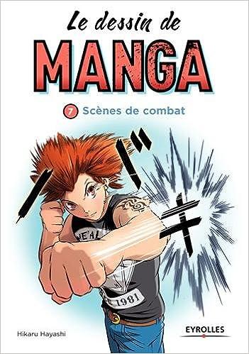 Ebooks gratuits downloaden deutsch Le dessin de manga, Tome 7 : Scènes de combat PDF RTF DJVU