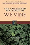 Collected Writings of W. E. Vine, W. E. Vine, 0785211756
