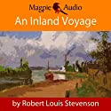 An Inland Voyage Audiobook by Robert Louis Stevenson Narrated by Greg Wagland