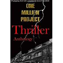 One Million Project Thriller Anthology: 40 gripping short tales compiled by Jason Greenfield (Volume 2)