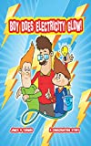 Boy Does Electricity Glow!: A Conservation Story (Conservation Series Book 3)
