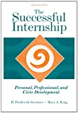 Bundle: The Successful Internship: Personal, Professional, and Civic Development, 3rd + Helping Professions Learning Center 1-Semester Printed Access Card, H. Frederick Sweitzer, Mary A. King, 0495637068