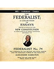 Federalist No. 74: The Command of the Military and Naval Forces, and the Pardoning Power of the Executive