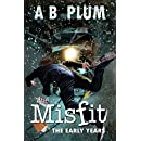 The Early Years (The MisFit Book 1)