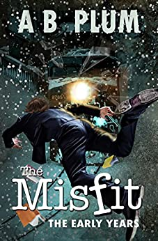 The MisFit: The Early Years by [Plum, AB]