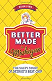 Better Made in Michigan:: The Salty Story of Detroit's Best Chip (American Palate)
