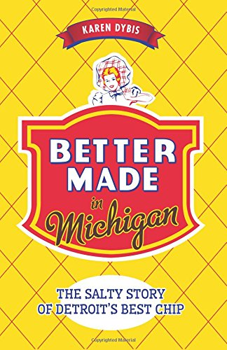 (Better Made in Michigan:: The Salty Story of Detroit's Best Chip (American)
