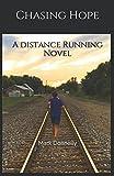Chasing Hope: A Distance Running Novel