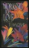 Working for Love, Tessa Dahl, 0440501148
