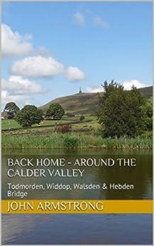 Amazon.com: Back Home - Around the Calder Valley ...
