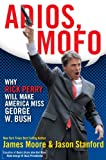 Adios Mofo: Why Rick Perry Will Make America Miss George W. Bush