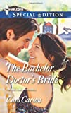 The Bachelor Doctor's Bride, Caro Carson, 0373658168