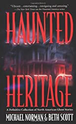 Haunted Heritage: A Definitive Collection of North American Ghost Stories (Haunted America)