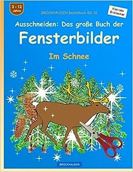 Book BROCKHAUSEN Bastelbuch Bd. 10: Ausschneiden: Das grosse Buch der Fensterbilder: Im Schnee: Volume 10