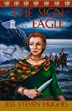 The Sign of the Eagle, Jess Steven Hughes, 1620060361