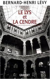 Le lys et la cendre : journal d'un écrivain au temps de la guerre de Bosnie, Lévy, Bernard-Henri