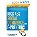 Kick Ass Social Commerce for E-preneurs: It's Not About Likes--It's About Sales