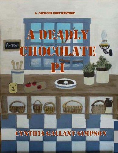 A Deadly Chocolate Pi    (Liz Ogilvie Provincetown Cozy Mystery Series) (Liz Ogilvie-Smythe Provincetown Cozy Mysteries Book 2)