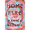 Home Fire: A Novel Audiobook by Kamila Shamsie Narrated by Tania Rodrigues
