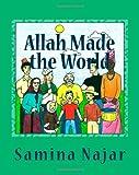 Allah Made the World, Samina Najar, 1450558720