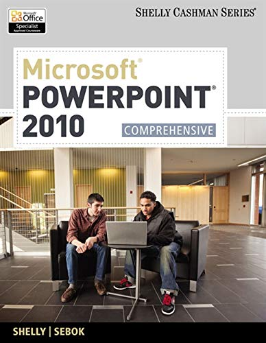 Microsoft Powerpoint 2010: Comprehensive (SAM 2010 Compatible Products)